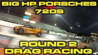 ROUND 2 * Porsches on Meth vs McLaren 720S and ESMotors vs ByDesign Showdown Drag Racing