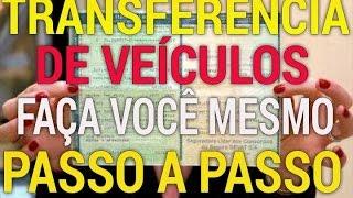 COMO FAZER TRANSFERÊNCIA DE PROPRIETARIO POR CONTA PRÓPRIA PASSO A PASSO-Jeferson 108