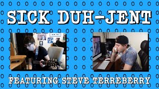 download lagu Sick Duh-jent Ft. Steve Terreberry gratis