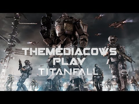 TheMediaCows Play Titanfall - YOU CAN'T CATCH DEWEY!