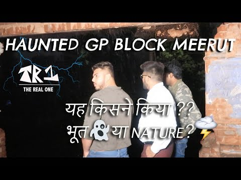 GP Block,Meerut | Haunted Places in India | The Real One | FULL HD
