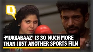 'Mukkabaaz' Is So Much More Than Just Another Sports Film