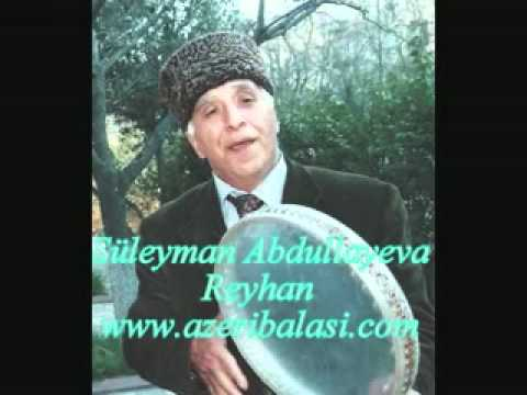 Suleyman Abdullayev - REYHAN   www.azeribalasi.com