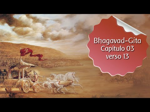 Bhagavad Gita - cap. 03 verso 13