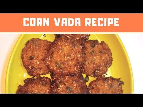 How to make corn vada| sweet corn recipes | Healthy snacks |corn recipes