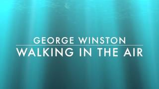 Walking In The Air George Winston