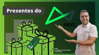 Presentes do Next Banco Digital - Cartões de Crédito Alta Renda - Leandro Vieira