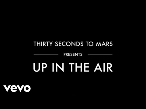 Thirty Seconds To Mars - Up In The Air (Lyric Video)