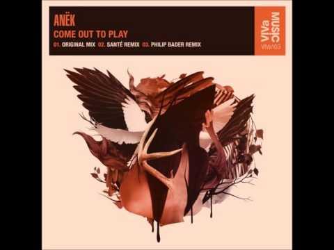 Anek - Come Out To Play (Sante Remix) thumbnail
