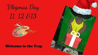 Trap n' Paint | Painting with a Twist | Vlogmas Day 11, 12 & 13