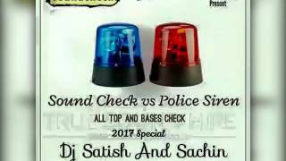 Sound Check Vs Police Siren - Dj Satish N Sachin