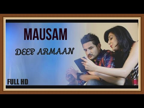 Mausam - Official Video || Deep Armaan || Lokdhun || Punjabi Sad Songs 2014 video