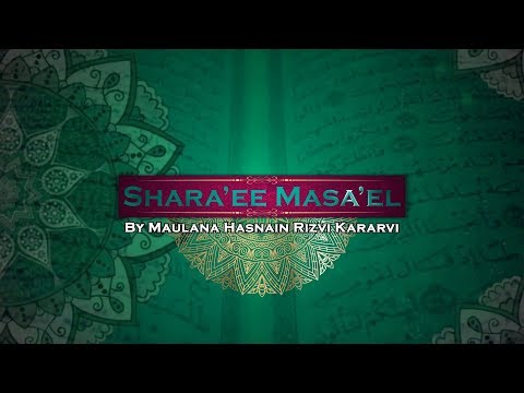SHARA''EE MASAEL | WITH MAULANA HASNAIN KARARVI |  EPISODE NO: 277  (27 August 2019)
