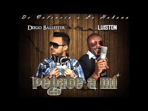 LuisTon & Diego Ballester - Pégate a mí [ESTRENO MUNDIAL 2014] electrolatino