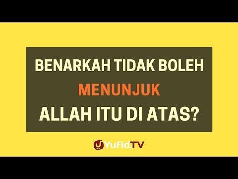 Benarkah Tidak Boleh Menunjuk Allah Di Atas? – Poster Dakwah Yufid TV
