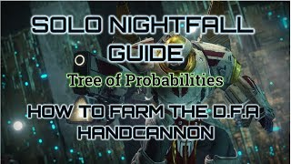 Solo Nightfall Guide. How to Farm the D.F.A Handcannon.