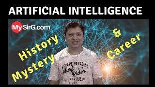 Artificial Intelligence: History, Mystery & Career | MySirG.com