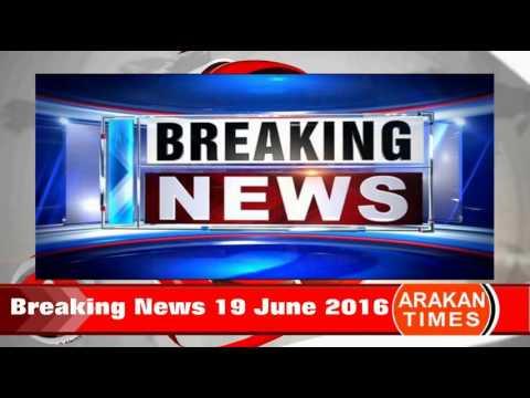 Rohingya Breaking News 19 June 2016