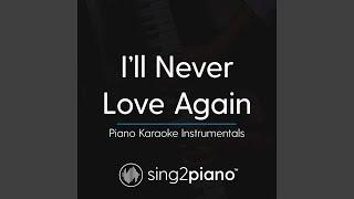 I 39 Ll Never Love Again Lower Key Originally Performed By Lady Gaga Piano Karaoke Version