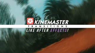 6 POPULAR TRANSITIONS IN KINEMASTER USED BY YOUTUBERS