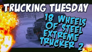 Trucking Tuesday - 18 Wheels of Steel Extreme Trucker 2