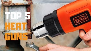 Best Heat Guns in 2019 - Top 5 Heat Guns Review