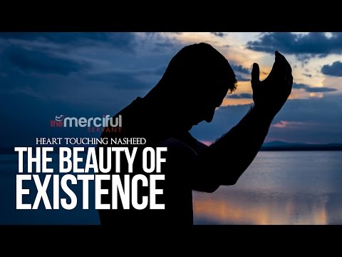 The Beauty of Existence - Heart Touching Nasheed