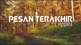 Download lagu PESAN TERAKHIR - LYODRA LIRIK & COVER