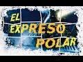 EL EXPRESO POLAR mp3