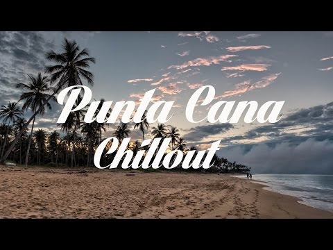Beautiful PUNTA CANA Chillout and Lounge Mix 2014 Del Mar