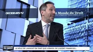 Décideurs du Droit : le rôle de l'avocat en tant que conseil de l'agent financier