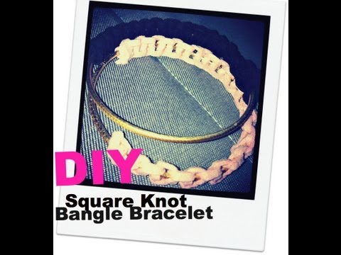 Arm Candy EASY DIY Square Knot Bangle Bracelet