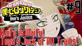 KNIFU IS WAIFU! TOGA IS PERFECT! | My Hero Academia: One's Justice - Episode 9