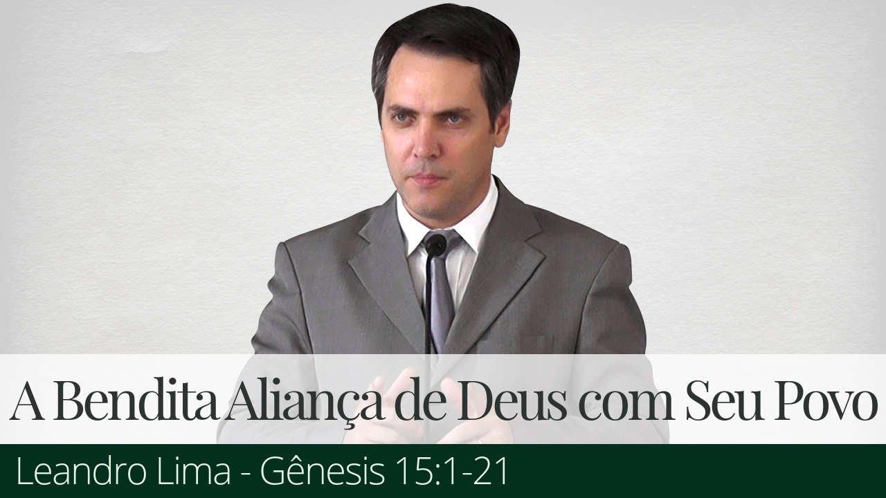 A Bendita Aliança de Deus com Seu Povo - Leandro Lima