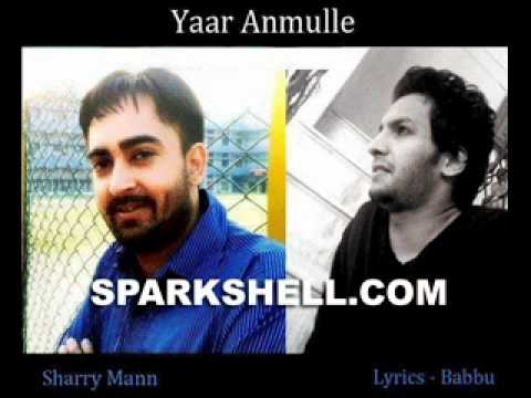 Sharry Mann - Yaar Anmulle Mp3 Song Download  Sparkshell video