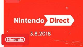 Nintendo Direct 3.8.2018