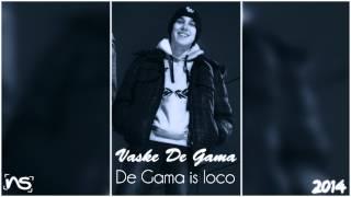 VASKE DE GAMA - DE GAMA IS LOCO [2014]