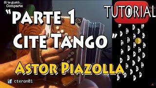 Cite Tango - Astor Piazolla (Part 1) Tutorial Bandoneon
