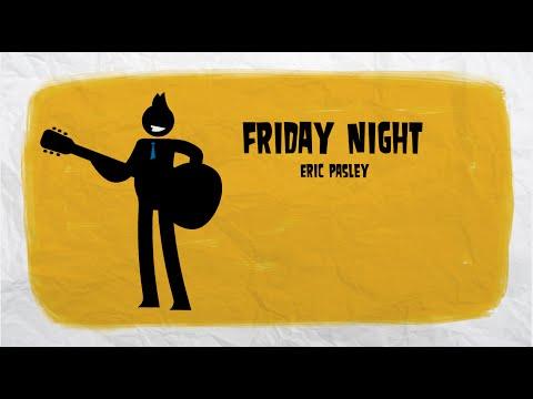 Friday Night Lyrics - Eric Paslay