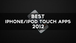 Best iPhone/iPod Touch Apps of 2012