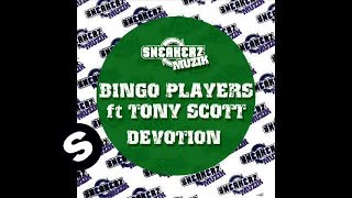 Bingo Players Ft Tony Scott - Devotion (Blacktron Remix)