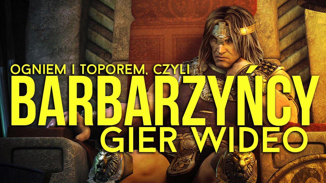 Miażdżyć i gwałcić! Barbarzyńcy gier wideo [tvgry.pl]