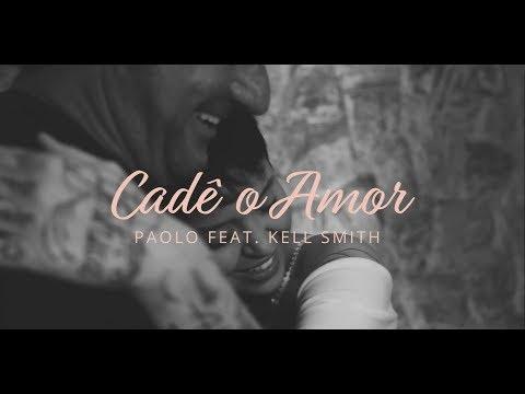 Paolo  feat  Kell Smith-  Cadê o Amor -