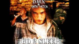 Go To Sleep  - Eminem, feat DMX, Obie Trice
