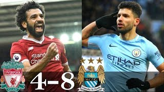 Liverpool  vs Manchester City (4-8) all Goals & Highlights  2018