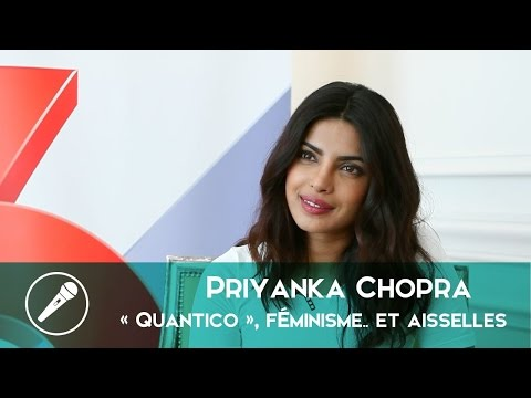 Priyanka Chopra vous parle de « Quantico », de féminisme… et de ses aisselles