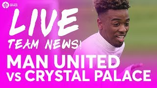 JOSH HARROP!!! Manchester United vs Crystal Palace | LIVE STREAM TEAM NEWS Angel Gomes?