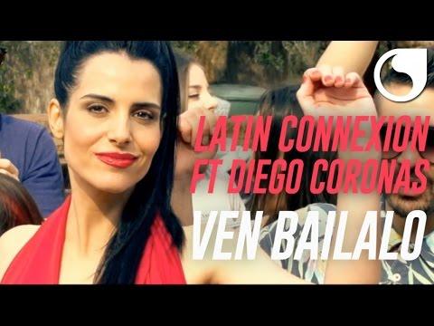 Latin Connexion ft. Diego Coronas Ven Bailalo music videos 2016 latino