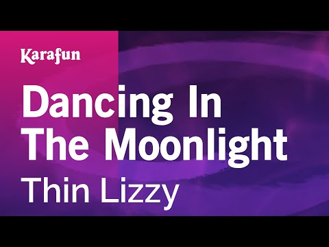 Karaoke Dancing In The Moonlight - Thin Lizzy *