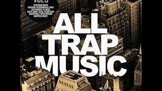 All Trap Music Vol 3 Continuous Mix Part 1